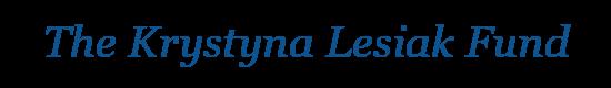 The Krystyna Lesiak Fund